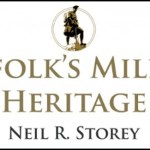 Norfolk's Military Heritage – Neil R. Storey