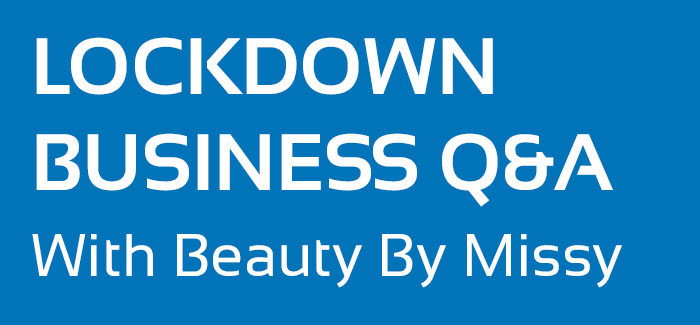 Lockdown Business Q&A with Beauty by Missy