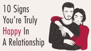10-Signs-Youre-Truly-Happy-In-A-Relationship-1-300x169