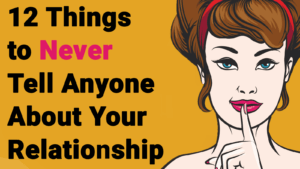 12-Things-to-Never-Tell-Anyone-About-Your-Relationship-1-300x169