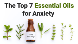 The-Top-7-Essential-Oils-for-Anxiety-300x169