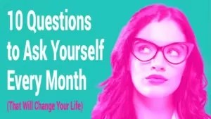 10-Questions-to-Ask-Yourself-Every-Month-That-Will-Change-Your-Life-300x169