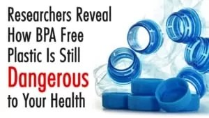 Researchers-Reveal-How-BPA-Free-Plastic-Is-Still-Dangerous-to-Your-Health-300x169