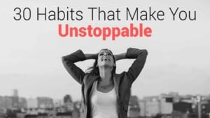 30-Habits-That-Make-You-Unstoppable-300x169