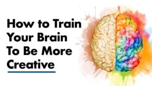train-your-brain-to-be-more-creative-1-300x169
