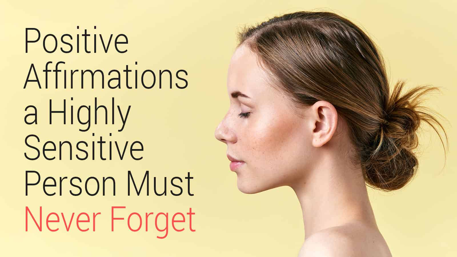 Positive Affirmations A Highly Sensitive Person Must Never