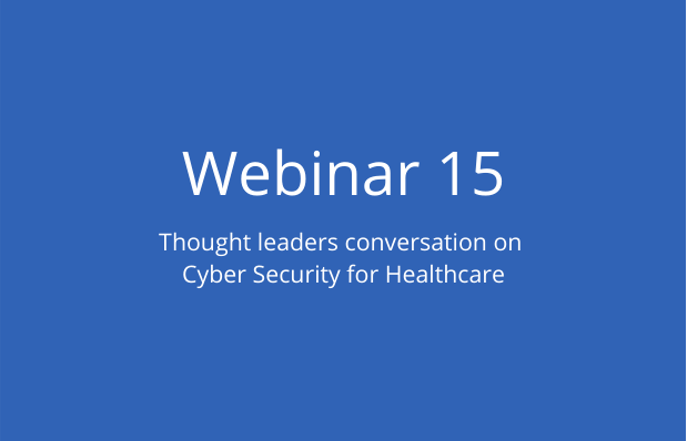 Thought leaders conversation on Cyber Security for Healthcare
