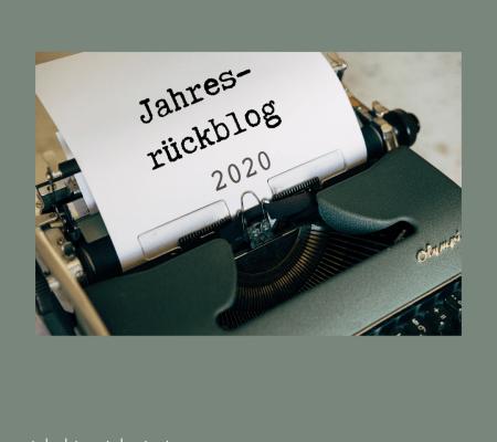 Jahresrückblog 2020 – verspäteter Start