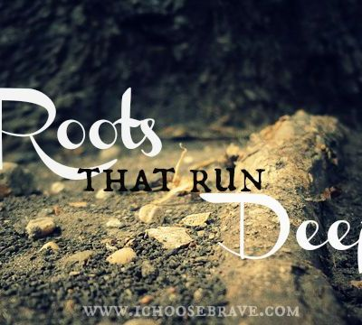 Roots That Run Deep