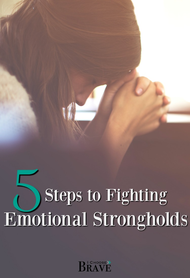 5 steps to bravely battling emotional strongholds and fighting with Truth. Excellent resource!