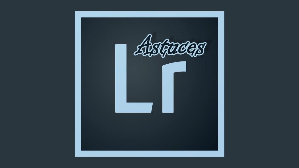 Astuces Lightroom Tutoriel Photo Photographie Blogvoyage Blogvoyage icietlabas