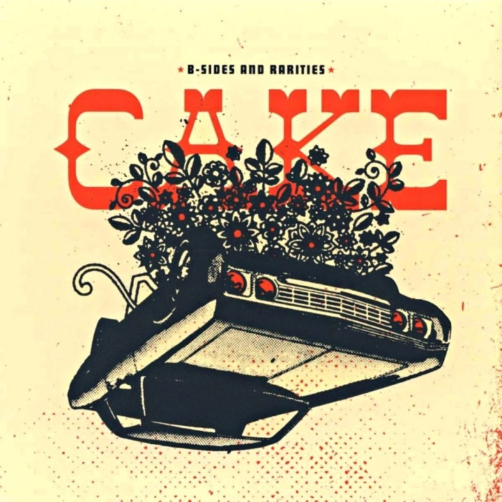 Cake - B-Sides and Rarities