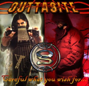 Outtasite - Careful What You Wish For...