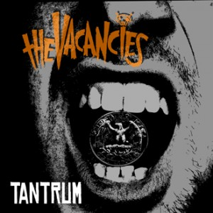The Vacancies - 'Tantrum'
