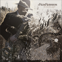 Rich Robinson - 'The Ceaseless SIght'