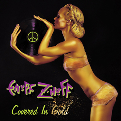Enuff Z'nuff - 'Covered In Gold'