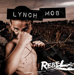 Lynch Mob's 'Rebel'