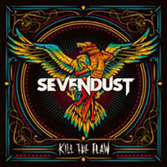 Sevendust's 'Kill The Flaw'
