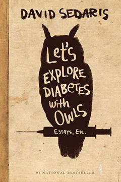David Sedaris' 'Let's Explore Diabetes With Owls'