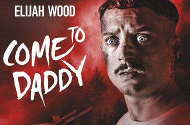 Come To Daddy - Elijah Wood