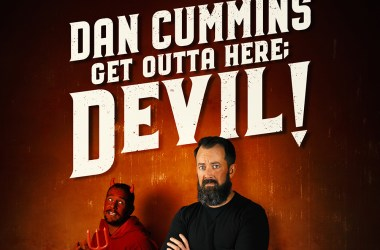 Dan Cummins' Get Outta Here; Devil!