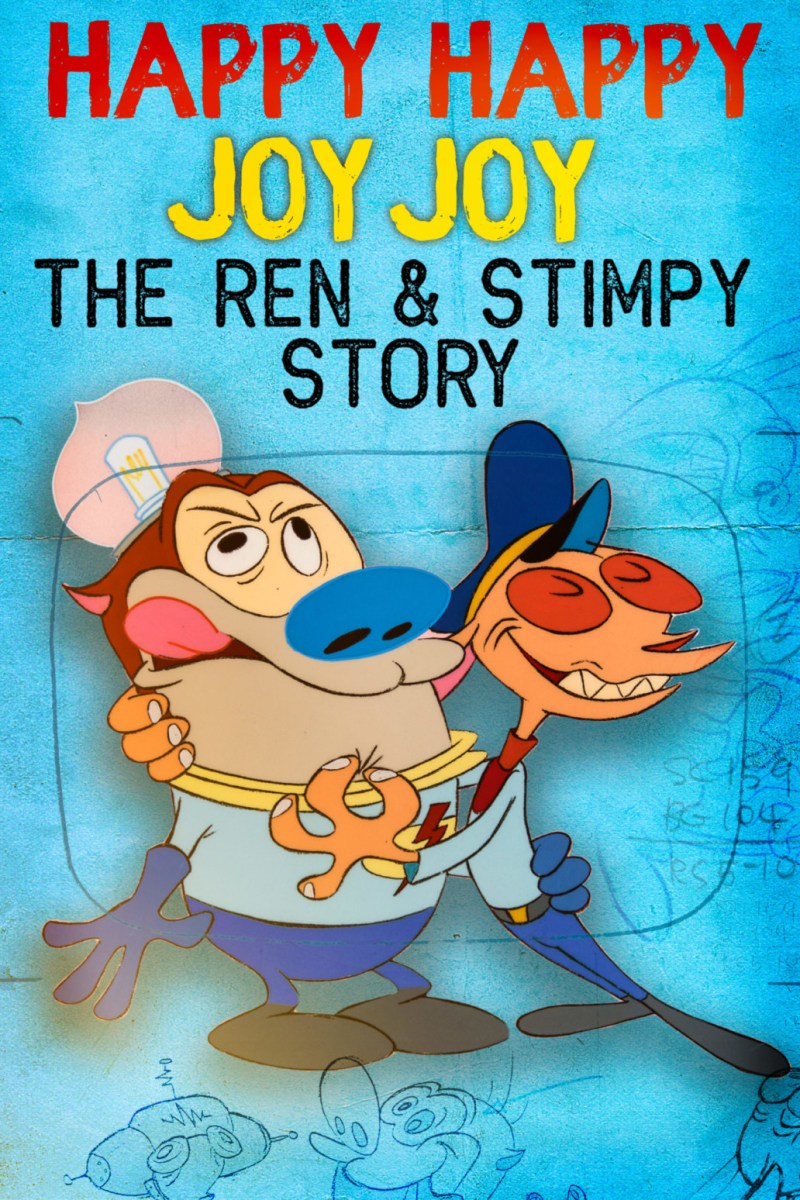 Happy Happy Joy Joy: The Ren & Stimpy Story
