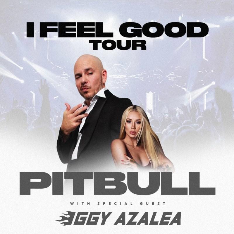 Pitbull - 2021 I Feel Good Tour with Iggy Azalea