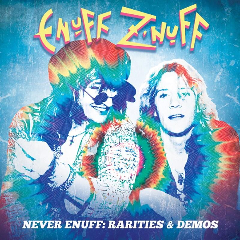 Enuff Z'nuff — Never Enuff - Rarities & Demos