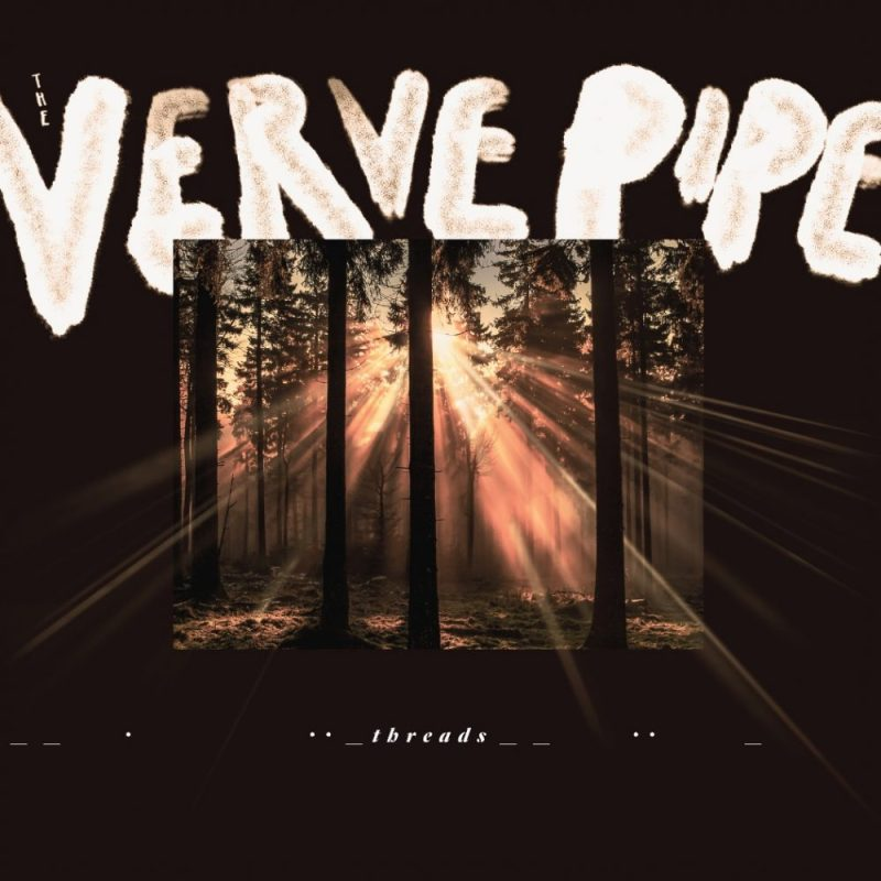 Verve Pipe - 'Threads'