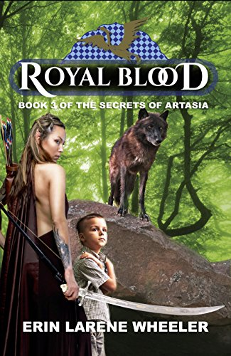 Just Released - Royal Blood: Book 3 of the Secrets of Artasia by Erin Larene Wheeler Image