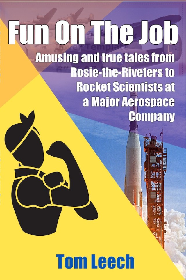 Fun On The Job: Amusing and true tales from Rosie-the-Riveters to Rocket Scientists at a Major Aerospace Company Image