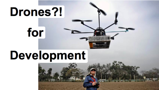Please RSVP Now: How Can We Use Drones for Development? - ICTworks