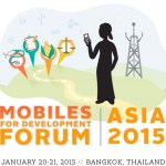 Please RSVP Now: Mobiles for Development Forum Asia 2015