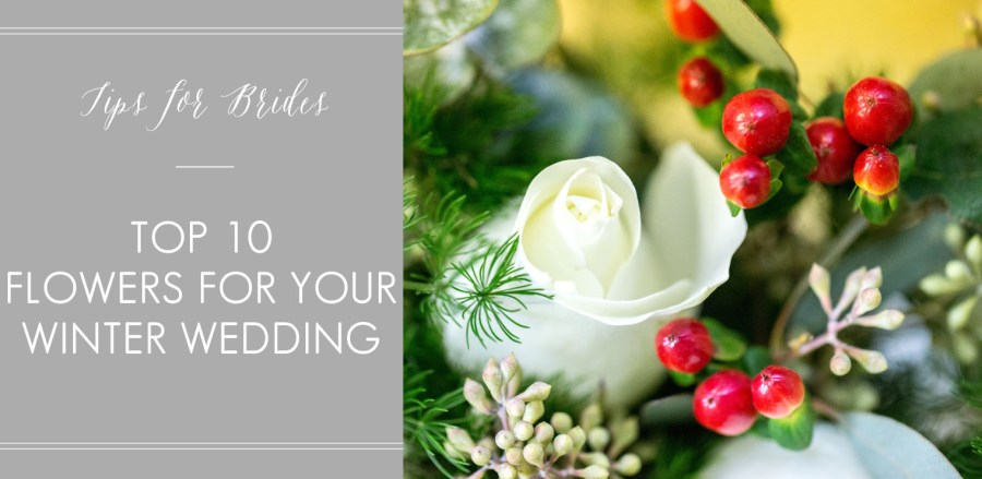 Top 10 Flowers for Your Winter Wedding Top 10 Flowers for Your Winter Wedding Tips for Brides