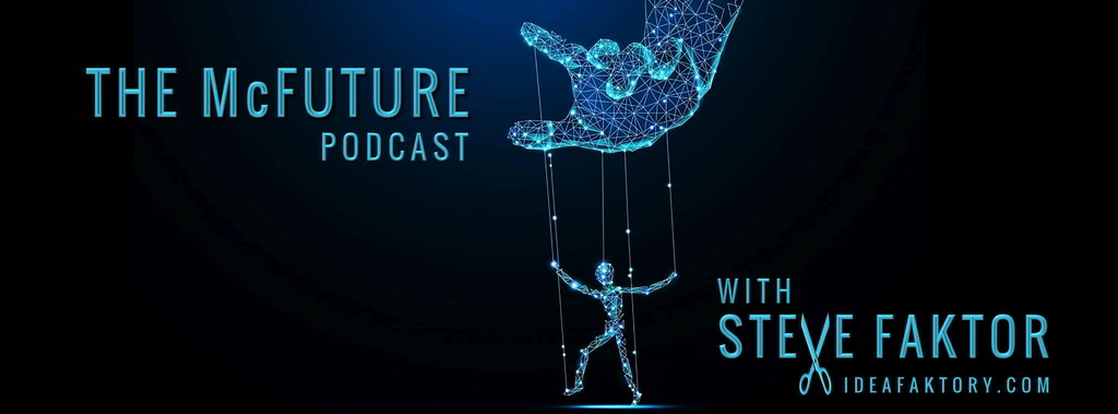 The McFuture Podcast with Steve Faktor
