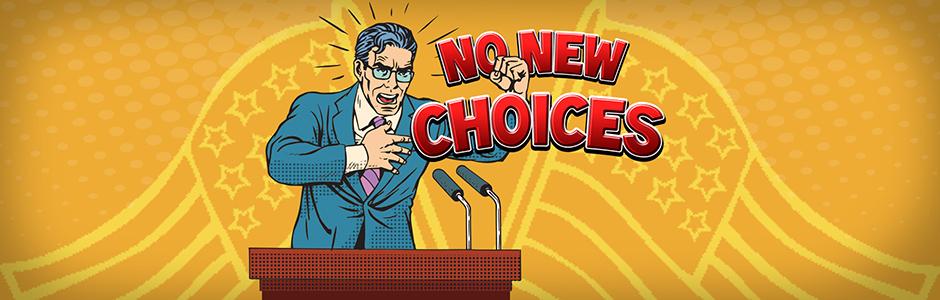 no-new-choices