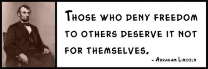 Wall Quotes - Abraham Lincoln - Those who deny freedom to others deserve it not for themselves
