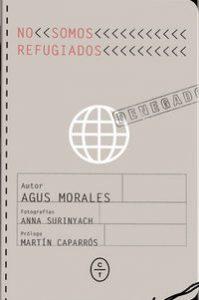 10 libros para viajar sin moverte del sofá: No somos refugiados, Agus Morales y Anna Surinyach (Ideas on Tour)