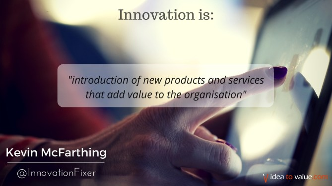 introduction of new products and services that add value to the organisation
