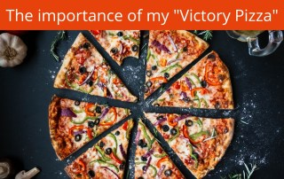 The importance of my victory pizza