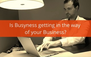 is busyness getting in the way of your business?