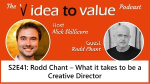 Podcast S2E41: Rodd Chant - What it takes to be a Creative Director