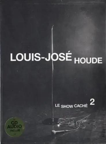 Louis Jos Houde Le Show Cach 2 Ide Cadeau Qubec