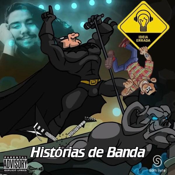 Ideia Errada #20: Historias de banda (ft.Ulisses Avelino)