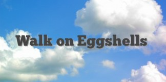 Walk on Eggshells