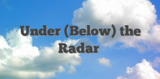 Under (Below) the Radar