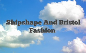Shipshape And Bristol Fashion