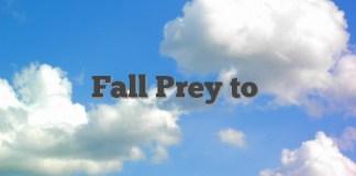 Fall Prey to