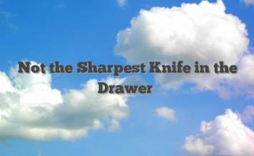 Not the Sharpest Knife in the Drawer