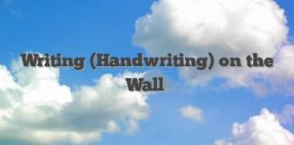 Writing (Handwriting) on the Wall